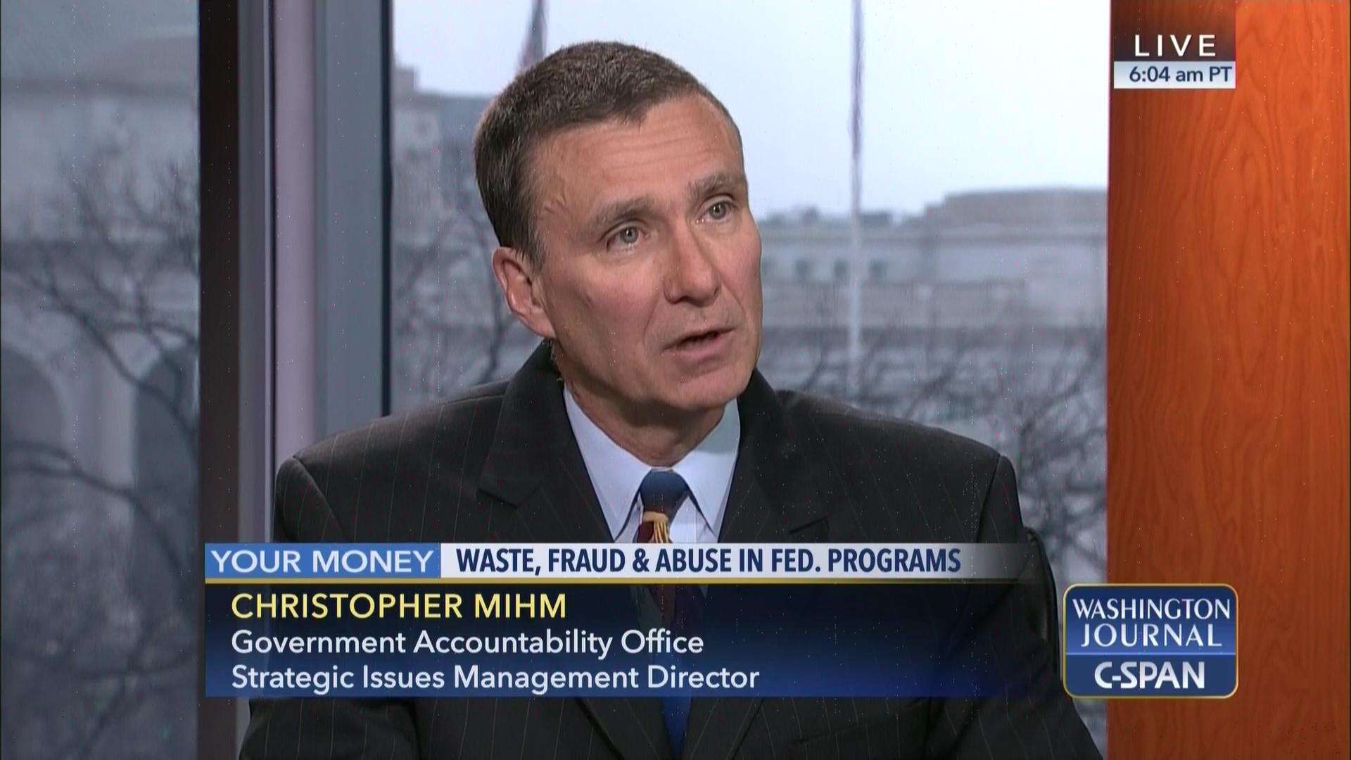 Washington Journal Chris Mihm Discusses Federal Waste Fraud Abuse