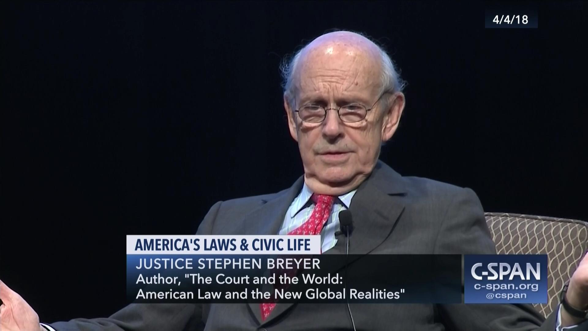 Justice Stephen Breyer On America S Laws And Civil Life C Span Org