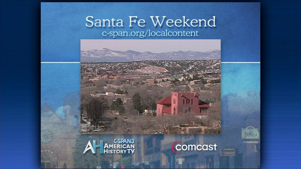 American History Tv Santa Fe Mexico Feb 3 2013 Video C Span