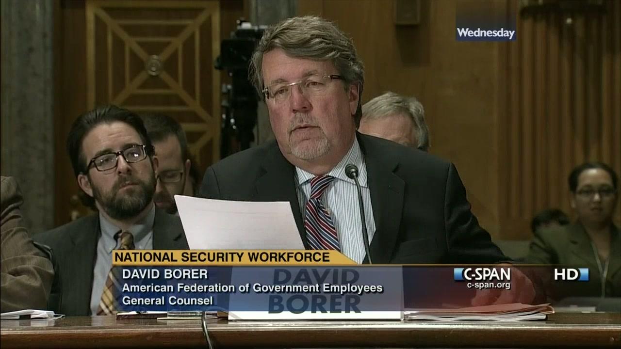 AFGE General Counsel David Borer Testifies at National Security Workforce  Hearing