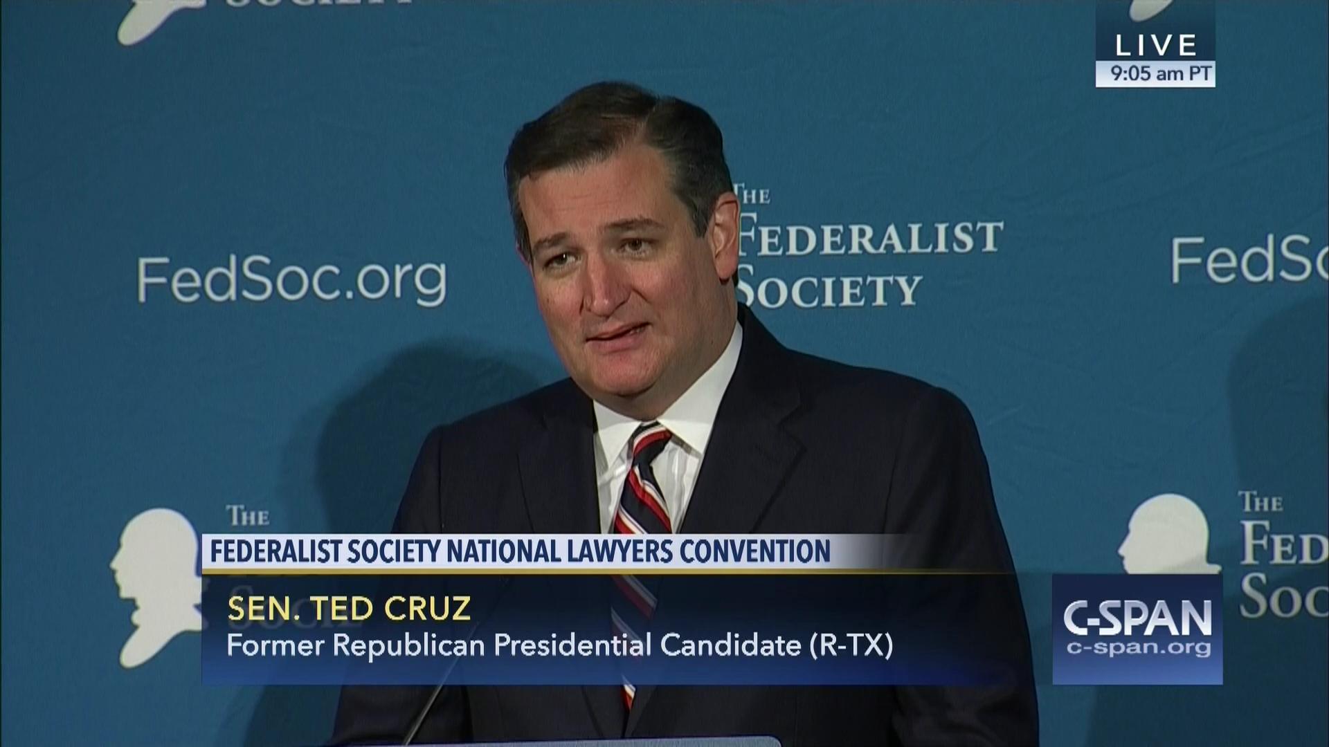 Federalist Society National Lawyers Convention Senator Cruz, Nov 18 2016